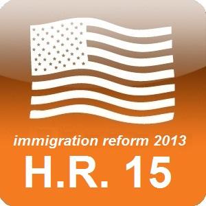 Immigration Reform 2013 HR 15